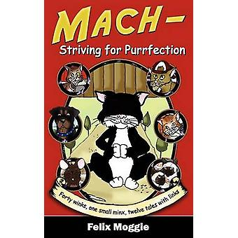 Mach  Striving for Purrfection by Moggie & Felix