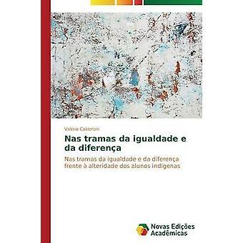 Nas tramas da igualdade e da diferena by Calderoni Valria