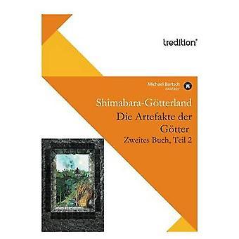 Die Artefakte Der Gotter Zweites Buch Teil 2 by Bartsch & Michael