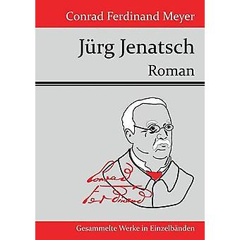 Jrg Jenatsch by Conrad Ferdinand Meyer
