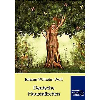Deutsche Hausmrchen por Wolf y Johann Wilhelm