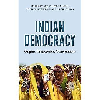 Indian Democracy: Origins, Trajectories, Contestations