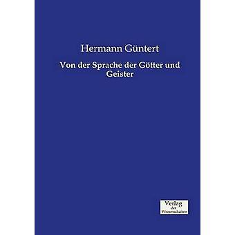 Von der Sprache der Gtter und Geister by Gntert & Hermann