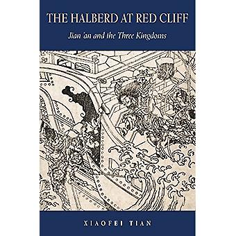 The Halberd at Red Cliff - Jian'an and the Three Kingdoms by The Halbe