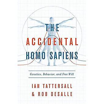 Oavsiktlig Homosapiens - genetik, beteende och fri vilja