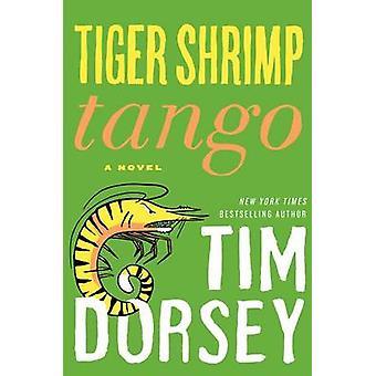 Tiger Shrimp Tango by Tim Dorsey - 9780062092816 Book