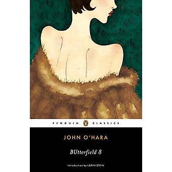 Butterfield 8 by John O'Hara - Lorin Stein - 9780143107088 Book