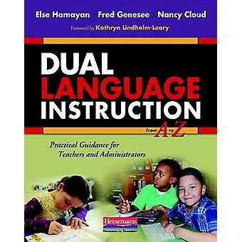 Dual Language Instruction from A to Z - Practical Guidance for Teacher