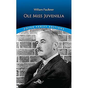 Ole Miss Juvenilia by Ole Miss Juvenilia - 9780486822433 Book