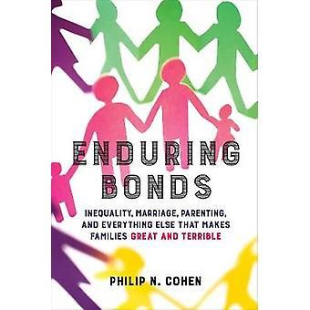 Enduring Bonds - Inequality - Marriage - Parenting - and Everything El