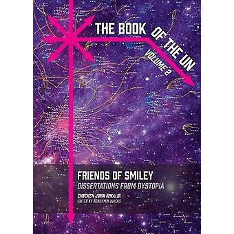 The Book of the Un - Friends of Smiley - Dissertations from Dystopia by