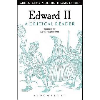 Edward II - A Critical Reader by Professor Kirk Melnikoff - Professor