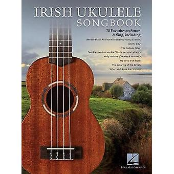 Irish Ukulele Songbook - 30 Favorites To Strum & Sing by Irish Uku
