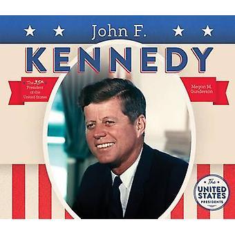 John F. Kennedy by Megan M Gunderson - 9781680781052 Book