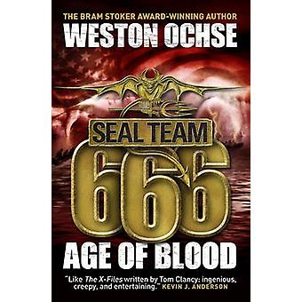 SEAL Team 666 - Age of Blood by Weston Ochse - 9781781168400 Book
