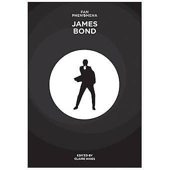 Fan Phenomena - James Bond by Claire Hines - 9781783205172 Book