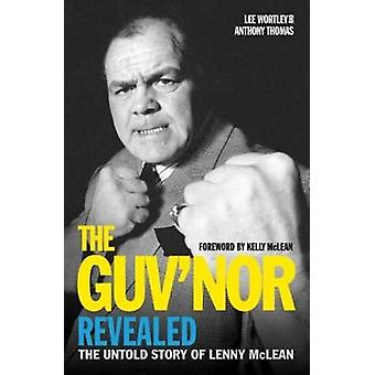 The Guv'nor Revealed - The Untold Story of Lenny McClean by Lee Wortle