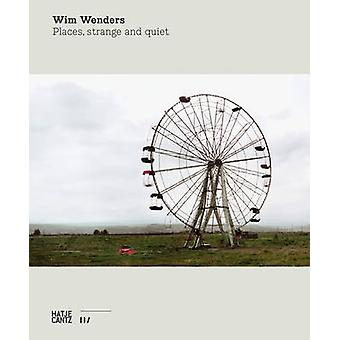 Wim Wenders - Places - Strange and Quiet by Wim Wenders - 978377573513