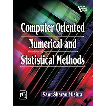 Computer Oriented Numerical & Statistical by Sant Sharan Mishra - 978