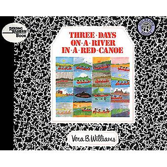 Three Days on a River in a Red Canoe by Vera B Williams - 97808085338