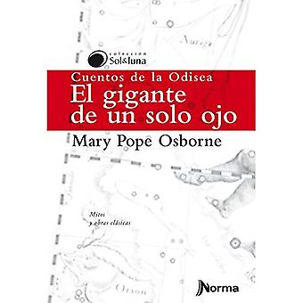 El Gigante de Un Solo Ojo� / Tales from the Odyssey:� The One-Eyed Giant (Sol y� Luna) Spanish Edition (Sol� y Luna)
