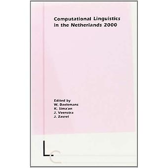 Computational Linguistics ina� the Netherlands 2000: Selected Papers from the Eleventh CLIN Meeting (Language and Computers)
