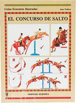 Hispano Europea Book Guide The Jumping Competition (J. Wallace)
