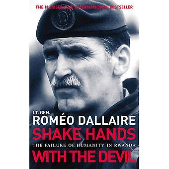 Shake Hands with the Devil - The Failure of Humanity in Rwanda by Rome