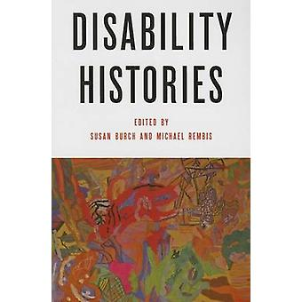 Disability Histories by Susan Burch - Michael A. Rembis - 97802520803