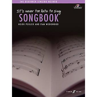 It's Never Too Late To Sing Songbook - Solo Voice by Heidi Pegler - Pa