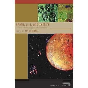 Earth - Life - and System - Evolution and Ecology on a Gaian Planet by