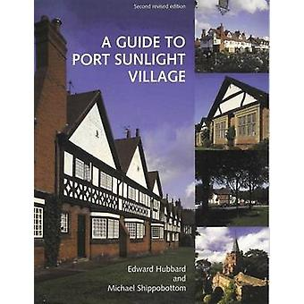 A Guide to Port Sunlight Village (2nd Revised edition) by Edward Hubb
