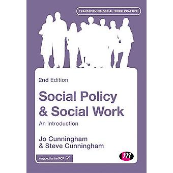 Social Policy and Social Work - An Introduction by Jo Cunningham - Ste
