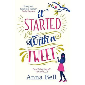 It Started with a Tweet - A Laugh-Out-Loud Love Story - Perfect for th
