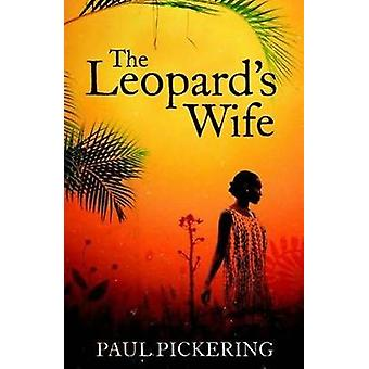 The Leopard's Wife (Export ed) by Paul Pickering - 9781847378668 Book