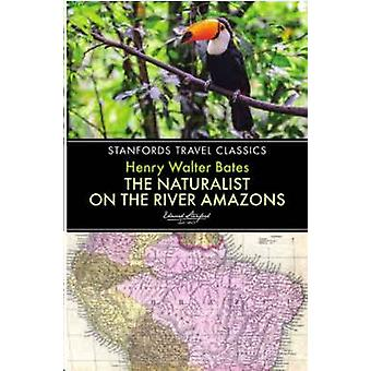 The Naturalist on the River Amazon by Henry Walter Bates - 9781909612