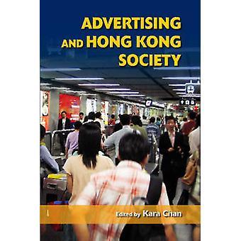 Advertising and Hong Kong Society by Kara Chan - 9789629962647 Book