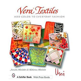 Vera Textiles - Add Color to Everyday Fashion by Jeanette Michalets -