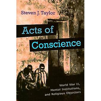 Acts of Conscience - World War II - Mental Institutions - and Religiou