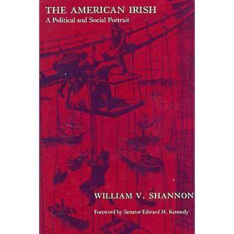 The American Irish - A Political and Social Portrait (2nd Revised edit
