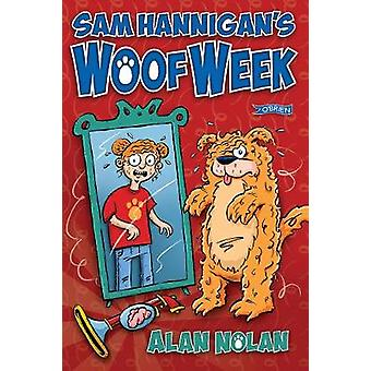 Sam Hannigan's Woof Week by Alan Nolan - 9781847179197 Book