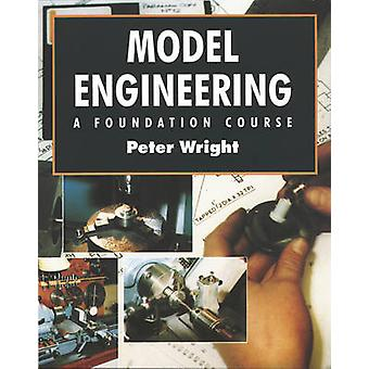 Model Engineering - A Foundation Course by Peter Wright - 978185486152