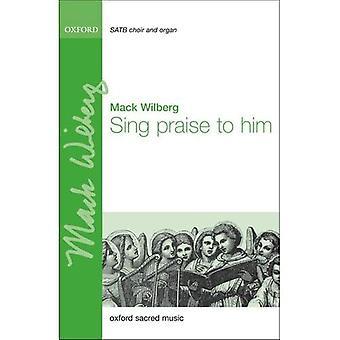 Singen ein Loblied auf ihn: Klavierauszug