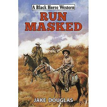 Run Masked (Black Horse Western)