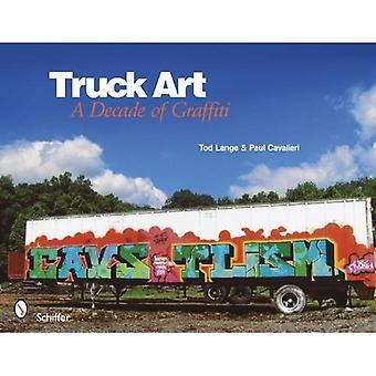 Truck Art: A Decade of Graffiti