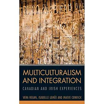 Multiculturalism and Integration:: Canadian and Irish Experiences