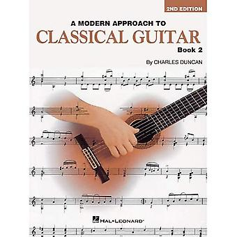 Charles Duncan: Book 2: A Modern Approach to Classical Guitar