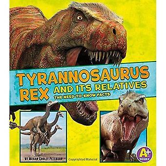 Tyrannosaurus Rex i jego krewnych: potrzeba znać fakty (Dinosaur fakt Dig)