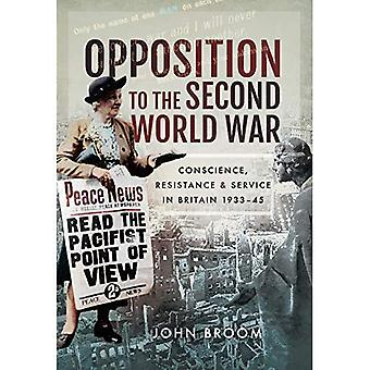 Opposition to the Second World War: Conscience, Resistance and Service in Britain, 1933-45