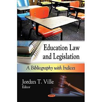 Bildungsrecht und Gesetzgebung A Bibliographie mit Indizes